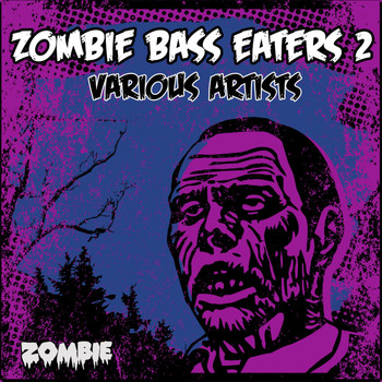 Various Artists / - Zombie Bass Eaters, Vol. 2