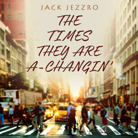 Jack Jezzro - The Times They Are A-Changin'