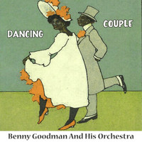 Benny Goodman and His Orchestra - Dancing Couple