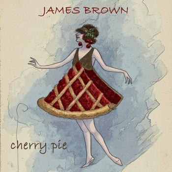 James Brown - Cherry Pie