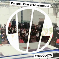 Perepo - Fear of Missing Out