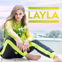 Layla - Feels Right