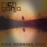 Rich Ganja - Kids Running Free