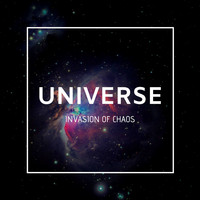 Invasion Of Chaos - Universe