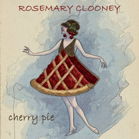 Rosemary Clooney - Cherry Pie