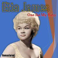 Etta James - One for My Baby (Remastered)