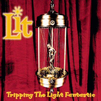 Lit - Tripping the Light Fantastic (Explicit)