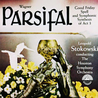 Houston Symphony Orchestra - Wagner: Parsifal - Good Friday Spell & Symphonic Synthesis Act 3