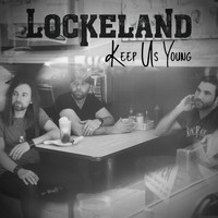 Lockeland - Keep Us Young