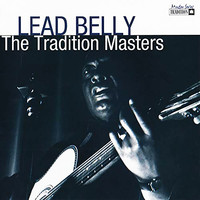 Leadbelly - Tradition Masters Series