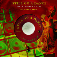Christopher Ellis - Still Go a Dance