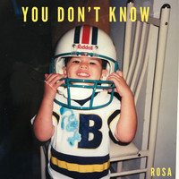 Rosa - You Don't Know (Explicit)