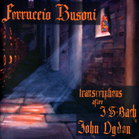 John Ogdon - Ferruccio Busoni: Transcriptions for Piano after J.S. Bach