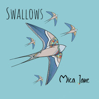Mica Jane - Swallows