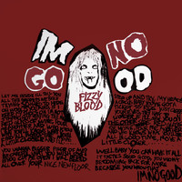 Fizzy Blood - I'm No Good