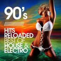 Various Artist - 90's Hits Reloaded (Best of House & Electro)