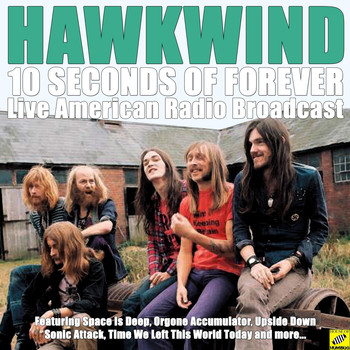 Hawkwind - 10 Seconds Of Forever (Live)