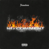 Nameless - No Comment (Explicit)