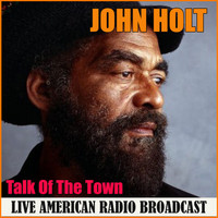 John Holt - Talk Of The Town (Live)