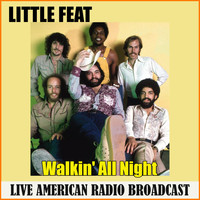 Little Feat - Walkin' All Night (Live)