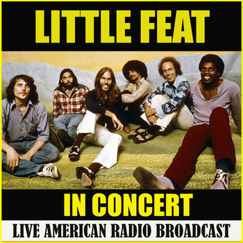 Little Feat - Little Feat In Concert (Live)