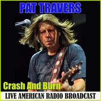 Pat Travers - Crash And Burn (Live)