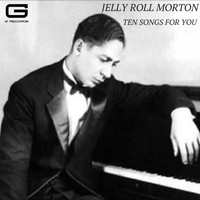 Jelly Roll Morton - Ten songs for you