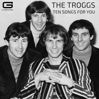 The Troggs - Ten songs for you