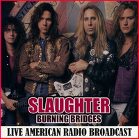 Slaughter - Burning Bridges (Live)