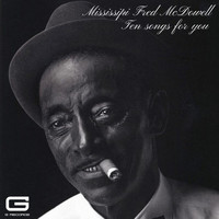 Mississippi Fred McDowell - Ten songs for you