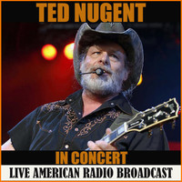 Ted Nugent - Ted Nugent in Concert (Live)