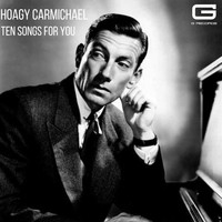 Hoagy Carmichael - Ten songs for you