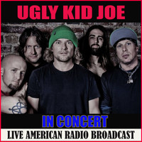 Ugly Kid Joe - Ugly Kid Joe in Concert (Live)