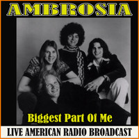 Ambrosia - Biggest Part Of Me (Live)