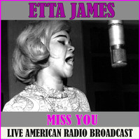 Etta James - Miss You (Live)