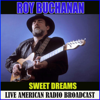 Roy Buchanan - Sweet Dreams (Live)