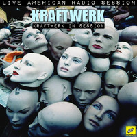 Kraftwerk - Kraftwerk in Session (Live)