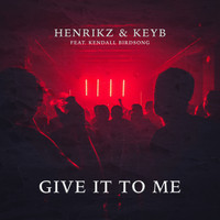 henrikz & Keyb - Give It to Me