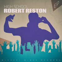 Robert Reston - High School - EP
