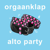 Orgaanklap - Alto Party
