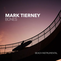 Mark Tierney - Bones (Beach Instrumental)