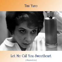 Timi Yuro - Let Me Call You Sweetheart (Remastered 2020)