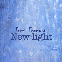 Tom Francis - New Light