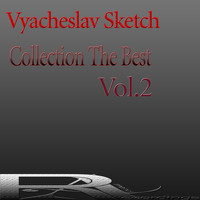 Vyacheslav Sketch - Collection The Best, Vol.2