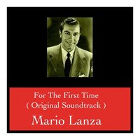 Mario Lanza - For The First Time (Original Soundtrack)