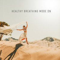Natural Healing Music Zone - Healthy Breathing Mode On: Calming Music for Mindfulness Exercises