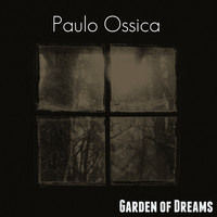 Paulo Ossica / - Garden of Dreams
