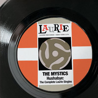 The Mystics - Hushabye: The Complete Laurie Singles