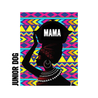 Junior Dog / - Mama