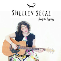 Shelley Segal / - Begin Again